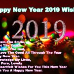 Happy New Year 2019 Wishes For Friends, Family, Love Ones & Everyone